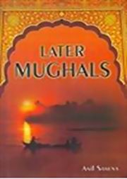 Later Mughals, Anil Saxena, HISTORY Books, Vedic Books
