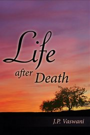 Life After Death, J.P. Vaswani, MASTERS Books, Vedic Books