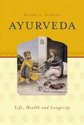 Ayurveda: Life, Health and Longevity