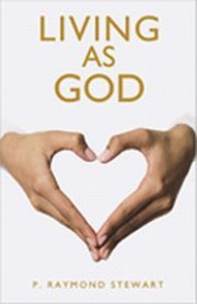 Living As God: Our Greatest Human Yearning Remains Our Need To Know God, P. Raymond Stewart, SPIRITUALITY Books, Vedic Books