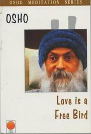 Love is a Free Bird, Osho, MASTERS Books, Vedic Books