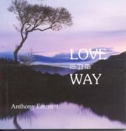 Love is the Way, Anthony Emmett, A TO M Books, Vedic Books ,
