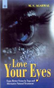 Love Your Eyes: Enjoy Better Vision by Yoga and Alternative Natural, M. S. Agarwal, HEALING Books, Vedic Books