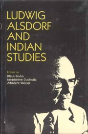 Ludwig Alsdorf and Indian Studies, Magdalene Duckwitz, Eds., Klaus Bruhn, Albrecht Wezler, A TO M Books, Vedic Books ,
