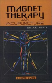 Magnet Therapy and Acupuncture, A.K. Mehta, HEALING Books, Vedic Books