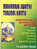 Maharaja Swathi Tirunal Kritis: Compositions in Western Staff Notation