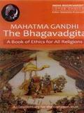 Mahatma Gandhi The Bhagavadgita: A  Book of Ethics for All Religions