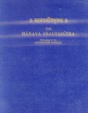 The Manava Srautasutra Belonging to the Maitrayani Samhita (2 Vo ls.), J.M. Van Geldner (Ed. & Tr.), JUST ARRIVED Books, Vedic Books