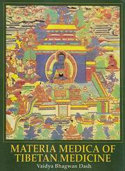 Materia Medica of Tibetan Medicine (with illustrations), Vaidya Bhagwan Dash, HEALING Books, Vedic Books