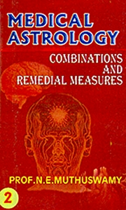 Medical Astrology: Combinations and Remedial Measures (2 Vols.), N. E. Muthuswamy, ASTROLOGY Books, Vedic Books