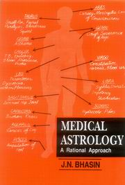 Medical Astrology: A Rational Approach, J.N. Bhasin, JYOTISH Books, Vedic Books