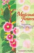 Medicinal Flowers: Puspayurveda: Medicinal Flowers of India and Adjacent Regions