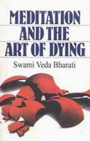Meditation and the Art of Dying, Swami Veda Bharati, MEDITATION Books, Vedic Books