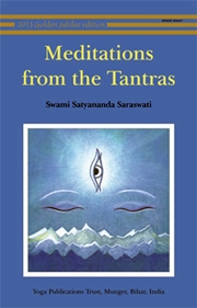 Meditations from the Tantras, Swami Satyananda Saraswati, SATYANANDA Books, Vedic Books