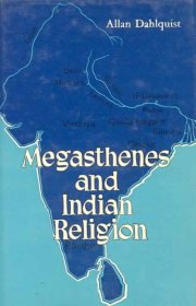 Megasthenes and Indian Religion, Allan Dahlaquist, A TO M Books, Vedic Books ,