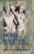 Monks and Magicians: Religious Biographies of Asia
