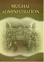 Mughal Administration, Anil Saxena, HISTORY Books, Vedic Books