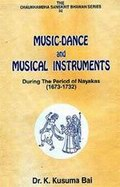 Music-Dance and Musical Instruments: During the Period of Nayakas (1673-1732)