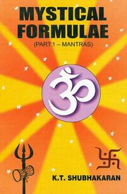 Mystical Formulae (Part 1 - Mantras), K.T. Shubhakaran, ASTROLOGY Books, Vedic Books