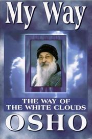 My Way, The Way of the White Clouds, Osho, OSHO Books, Vedic Books
