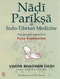 Nadi Pariksa In Indo-Tibetan Medicine: The Ancient Science of Pulse Examination