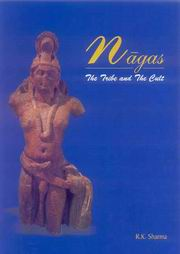Nagas: The Tribe and the Cult, R.K.Sharma, RELIGIOUS HISTORY Books, Vedic Books