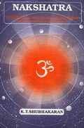 Nakshatra (Constellations) Based Predictions with Remedial Measures (Vol. 1)