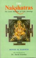 The Nakshatras: The Lunar Mansions of Vedic Astrology