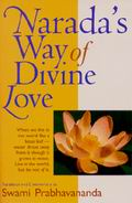 Naradas Way of Divine Love: The Bhakti Sutras