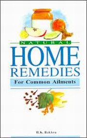 Natural Home Remedies for Common Ailments, H.K. Bakhru, HEALING Books, Vedic Books