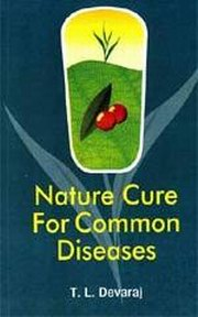 Nature Cure for Common Diseases, T.L. Devaraj, HEALING Books, Vedic Books