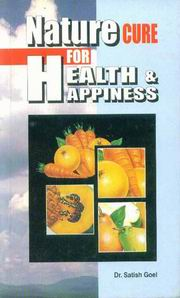 Nature Cure for Health & Happiness, Dr.Satish Goel, HEALING Books, Vedic Books