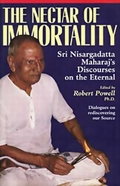 The Nectar of Immortality: Sri Nisargadatta Maharaj's discourses on the eternal