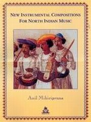 New Instrumental Compositions for North Indian Music, Anil Mihiripenna, ARTS Books, Vedic Books