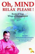 Oh, Mind Relax Please! - Roots of Yoga Wings of Management