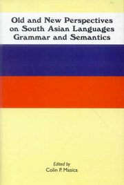 Old and New Perspectives on South Asian Languages: Grammar and Semantics, Colin P.Masica, LANGUAGES Books, Vedic Books