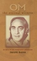 OM the Eternal Witness: Secrets of the Mandukya Upanishad