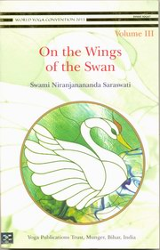 On the Wings of the Swan (Volume III), Swami Niranjanananda Saraswati, YOGA Books, Vedic Books
