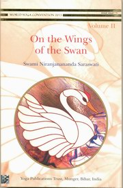 On the Wings of the Swan (Volume II), Swami Niranjanananda Saraswati, YOGA Books, Vedic Books