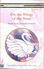On the Wings of the Swan (Volume IV), Swami Niranjanananda Saraswati, INSPIRATION Books, Vedic Books