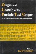 Origin and Growth of the Puranic Text Corpus