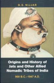 Origins and History of Jats and Other Allied Nomadic Tribes of India, 900 B.C.--1947 A.D, B.s. Nijjar, HISTORY Books, Vedic Books