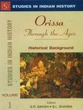 Orissa Through the Ages: Historical Background (4 vols.)