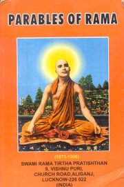 Parables of Rama, Swami Rama Tirtha from his complet works of In woods of God- Realization, M TO Z Books, Vedic Books