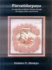 Parvatidarpana: An exposition of Kasmir Saivism through the images of Siva and Parvati, Harsha V. Dehejia, HINDUISM Books, Vedic Books