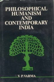 Philosophical Humanism and Contemporary India, Vishwanath Prasad Varma, M TO Z Books, Vedic Books ,