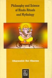 Philosophy and Science of Hindu Rituals and Mythology, Dharambir Rai Sharma, M TO Z Books, Vedic Books ,