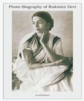 Photo Biography of Rukmini Devi Arundale