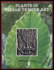 Plants in Indian Temple Art, Shakti M. Gupta, ENVIRONMENT Books, Vedic Books