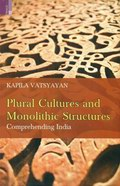Plural Cultures and Monolithic Structures: Comprehending India